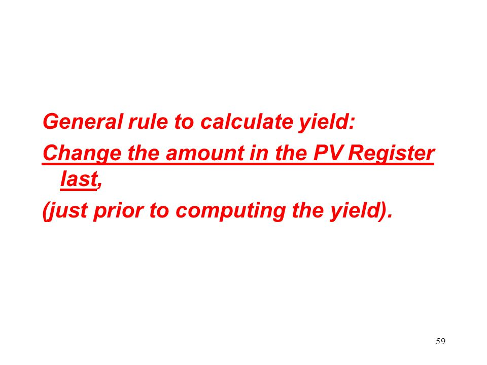General rule to calculate yield:
