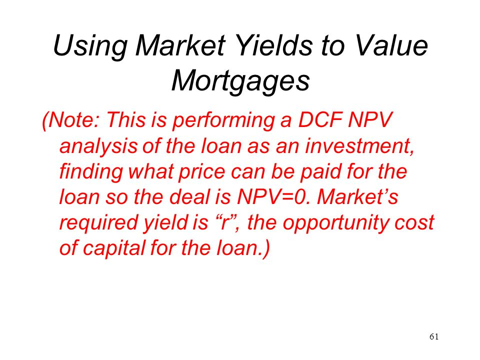 Using Market Yields to Value Mortgages