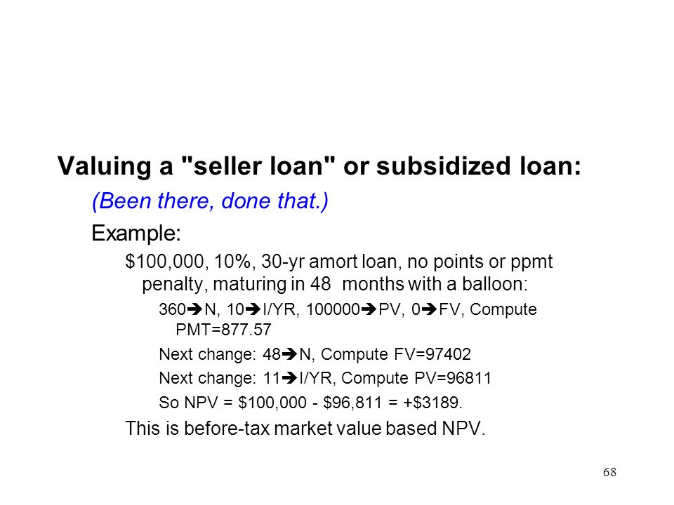 Valuing a seller loan or subsidized loan: