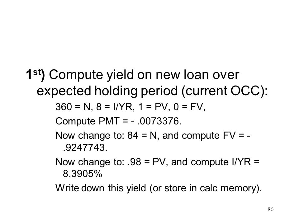 1st) Compute yield on new loan over expected holding period (current OCC):