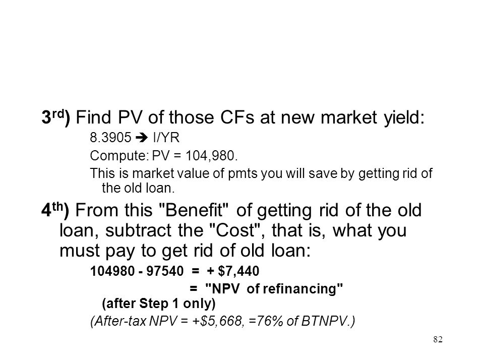 3rd) Find PV of those CFs at new market yield: