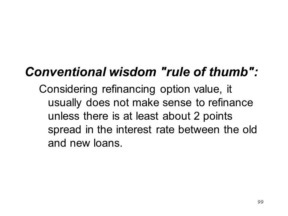 Conventional wisdom rule of thumb :