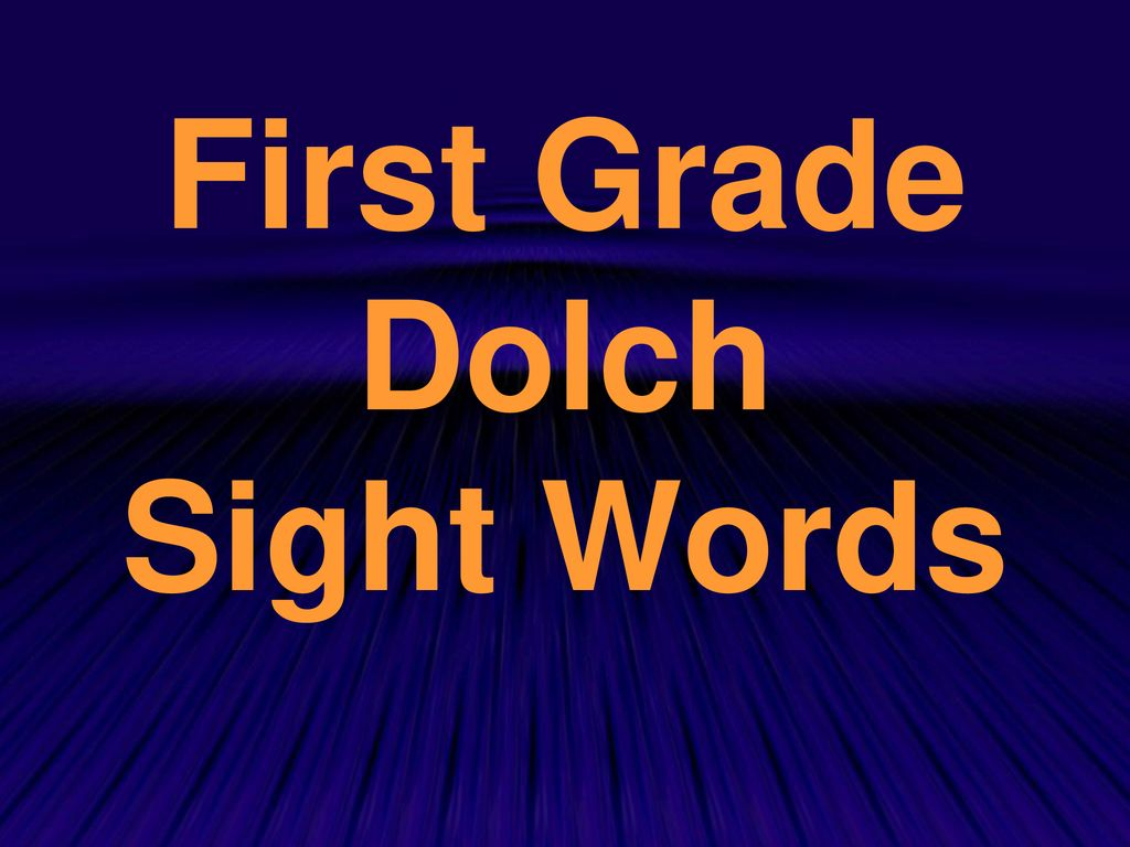 First Grade Dolch Sight Words - ppt download