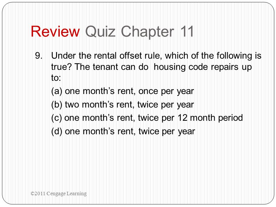 Review Quiz Chapter 11 Under the rental offset rule, which of the following is true The tenant can do housing code repairs up to: