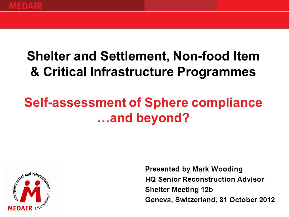 Shelter and Settlement, Non-food Item & Critical Infrastructure Programmes Self-assessment of Sphere compliance …and beyond