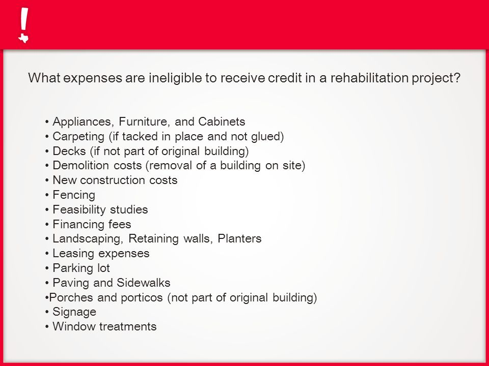 What expenses are ineligible to receive credit in a rehabilitation project