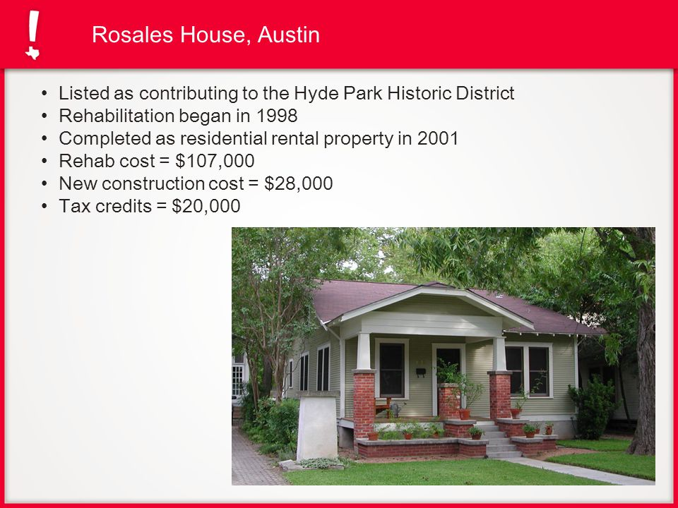 Rosales House, Austin Listed as contributing to the Hyde Park Historic District. Rehabilitation began in 1998.