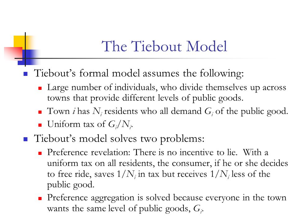 The Tiebout Model Tiebout's formal model assumes the following: