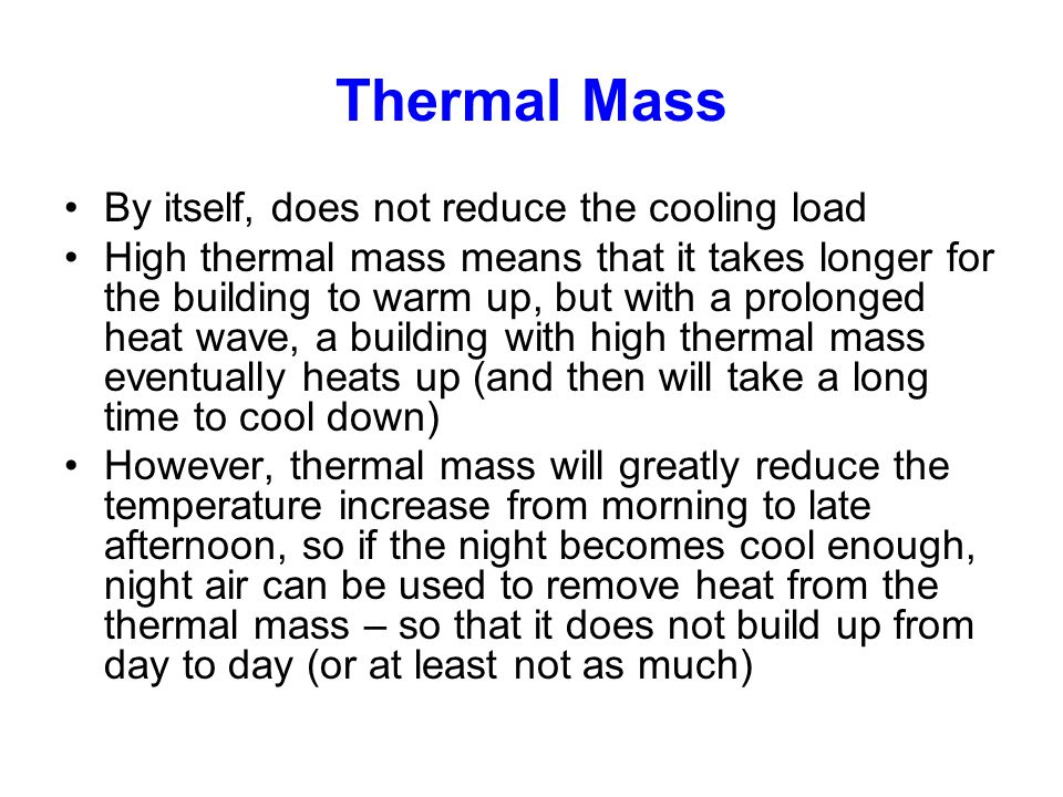 Thermal Mass By itself, does not reduce the cooling load
