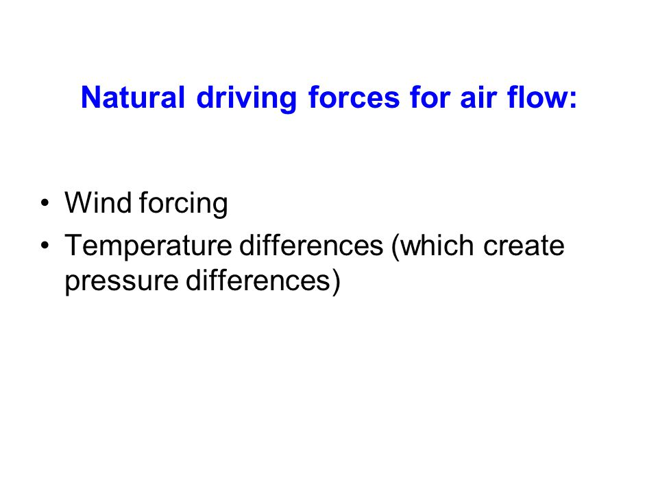 Natural driving forces for air flow: