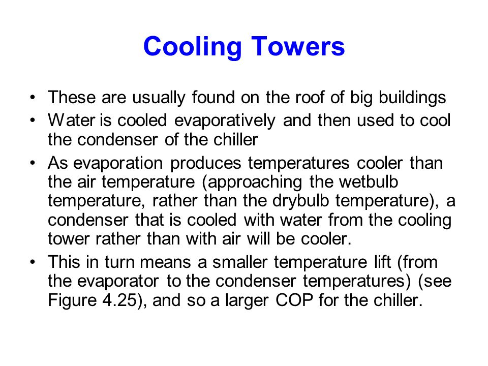 Cooling Towers These are usually found on the roof of big buildings