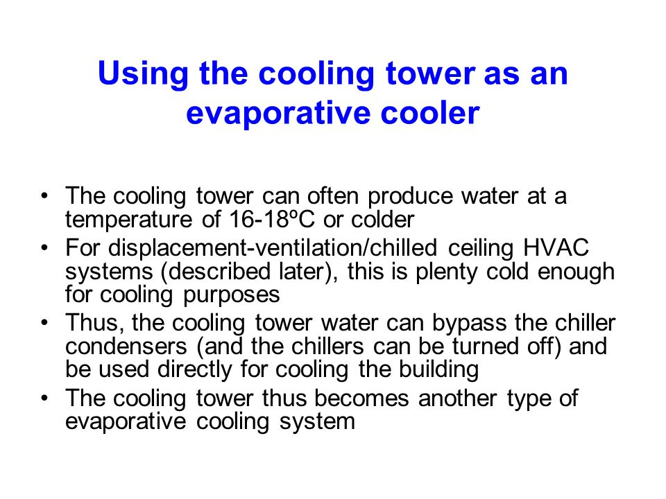 Using the cooling tower as an evaporative cooler