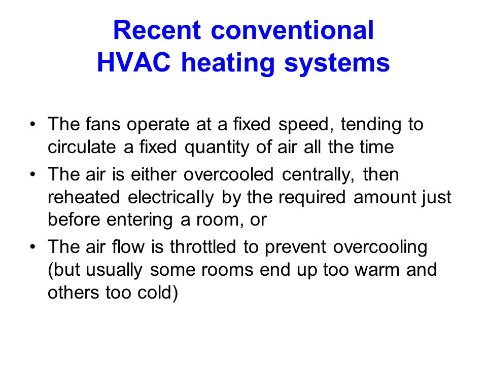 Recent conventional HVAC heating systems