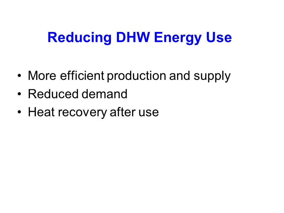 Reducing DHW Energy Use