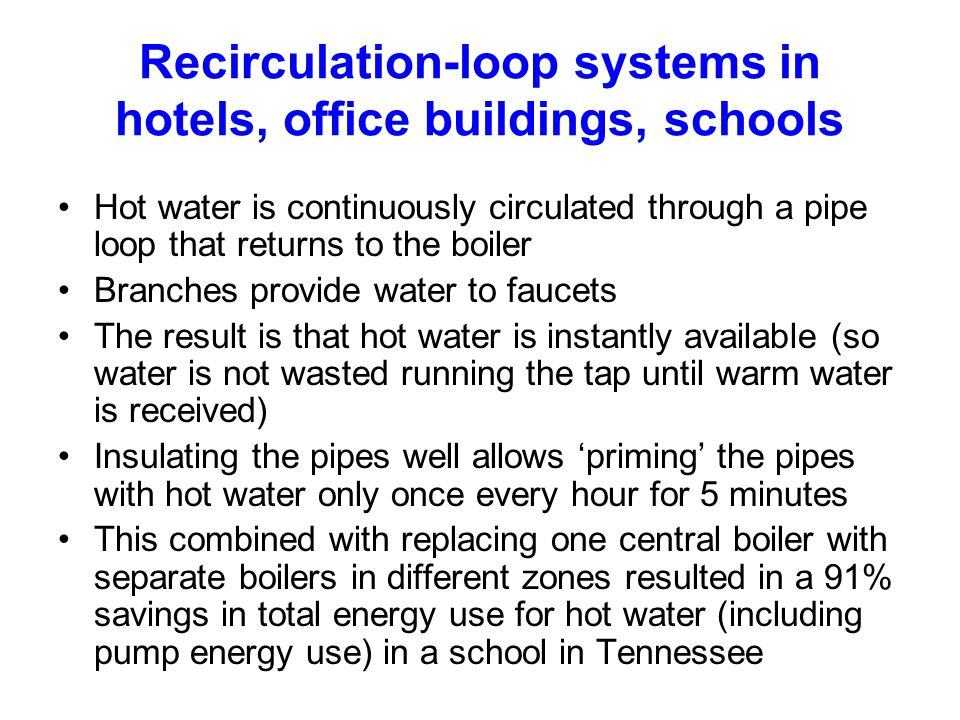 Recirculation-loop systems in hotels, office buildings, schools