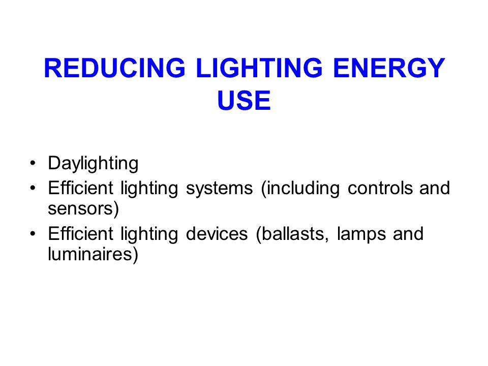 REDUCING LIGHTING ENERGY USE
