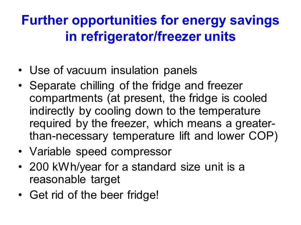 Further opportunities for energy savings in refrigerator/freezer units