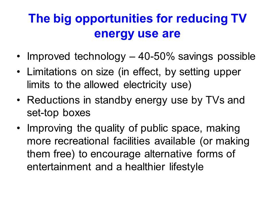 The big opportunities for reducing TV energy use are