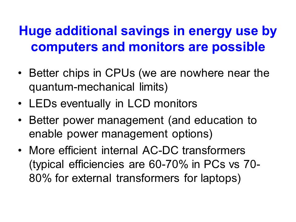 Huge additional savings in energy use by computers and monitors are possible