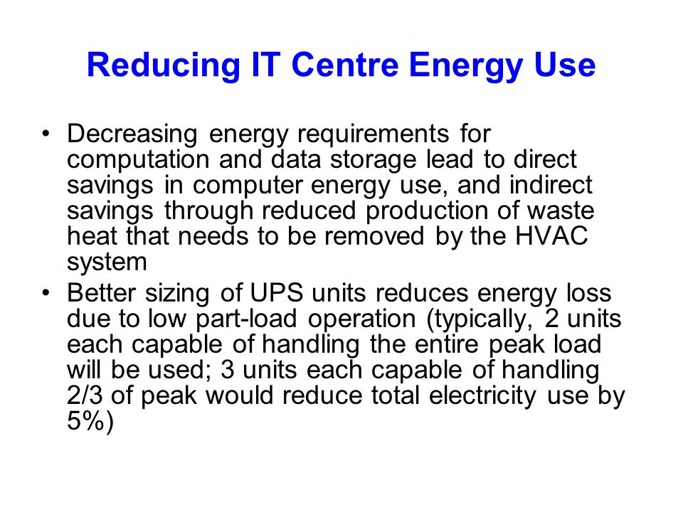 Reducing IT Centre Energy Use