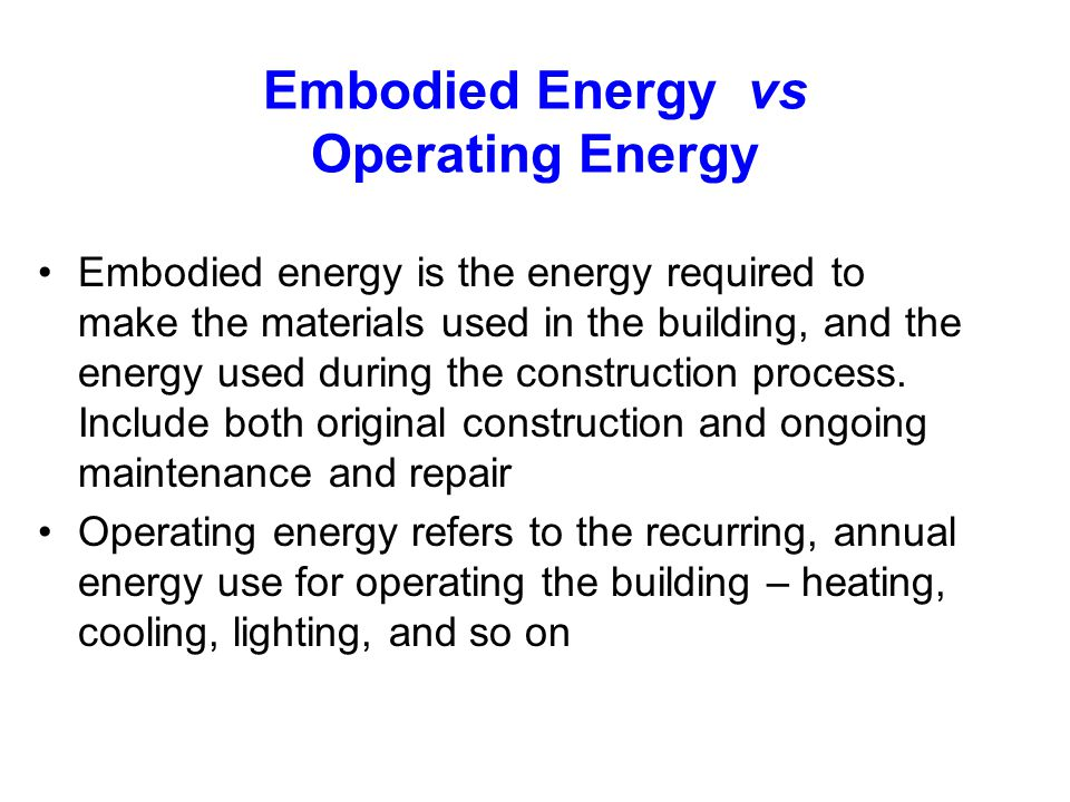 Embodied Energy vs Operating Energy