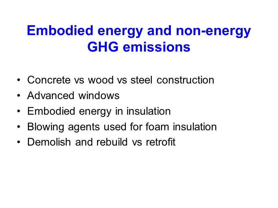 Embodied energy and non-energy GHG emissions