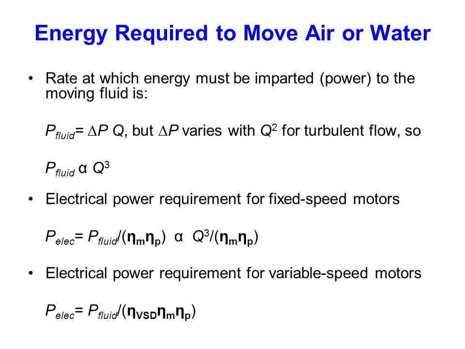 Energy Required to Move Air or Water