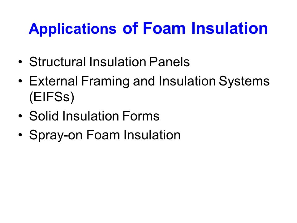Applications of Foam Insulation