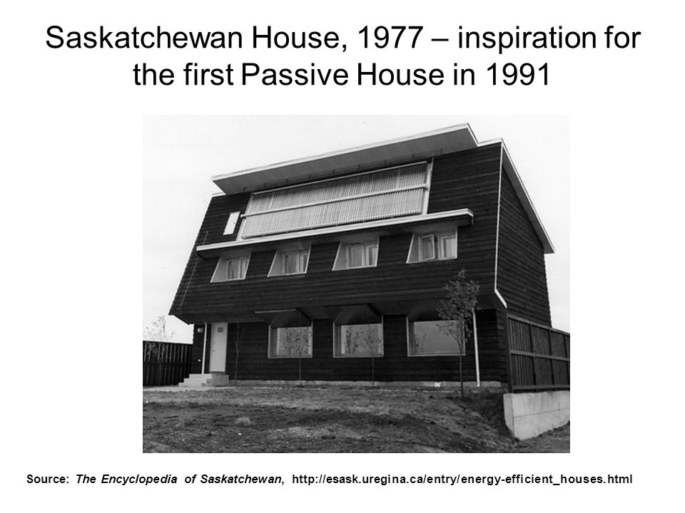 Saskatchewan House, 1977 – inspiration for the first Passive House in 1991