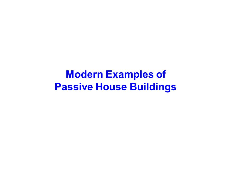 Modern Examples of Passive House Buildings