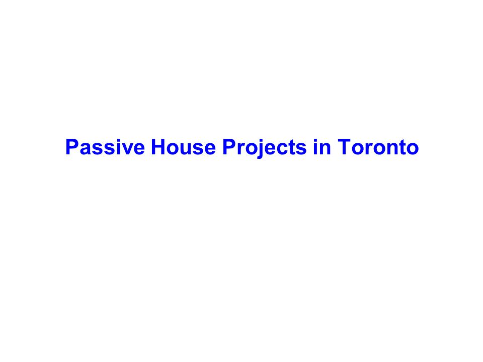 Passive House Projects in Toronto