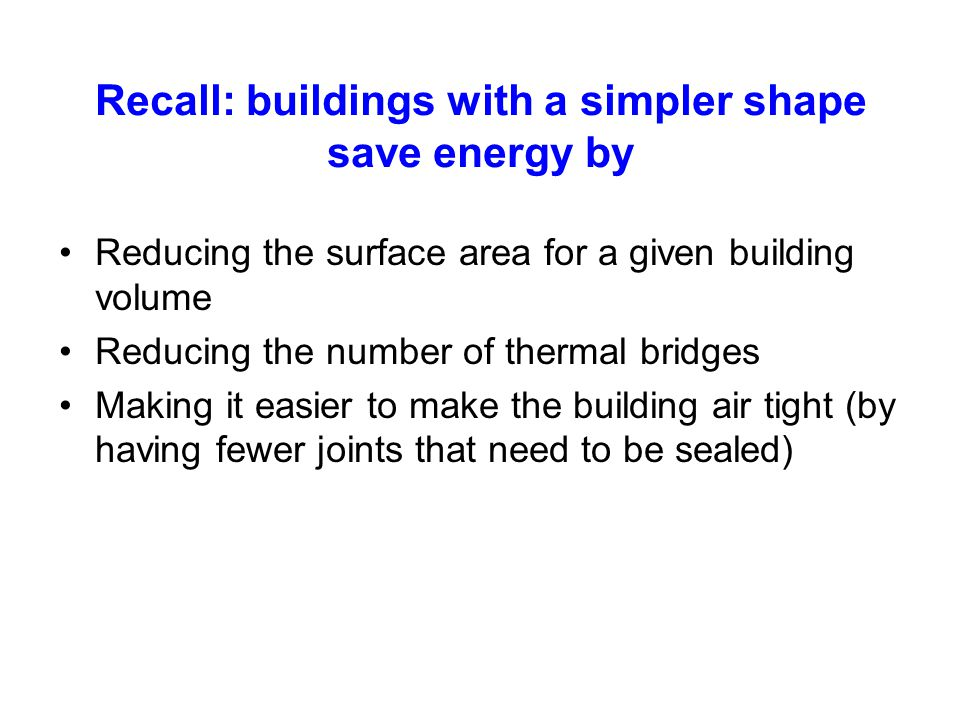 Recall: buildings with a simpler shape save energy by
