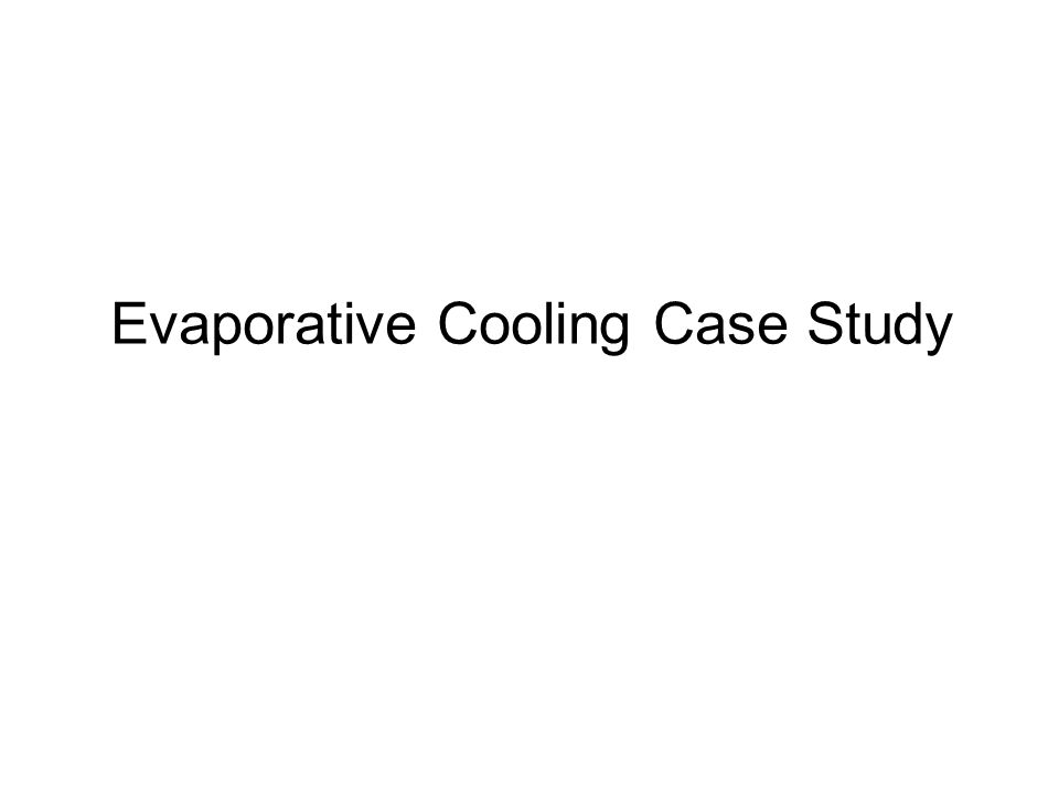 Evaporative Cooling Case Study