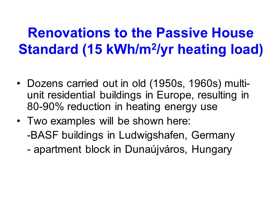 Renovations to the Passive House Standard (15 kWh/m2/yr heating load)