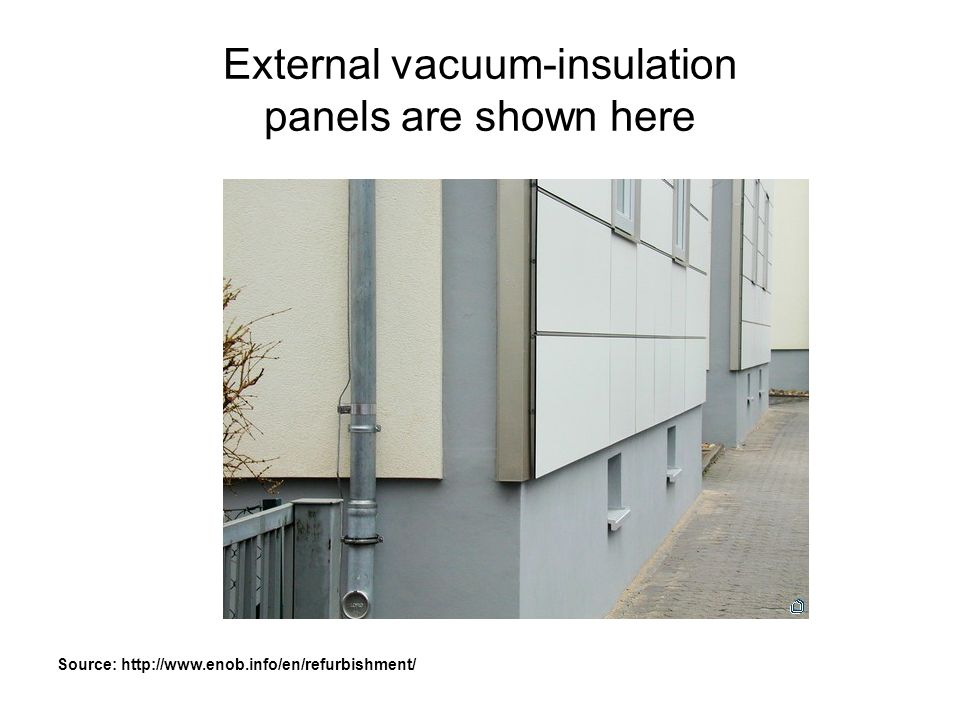 External vacuum-insulation panels are shown here