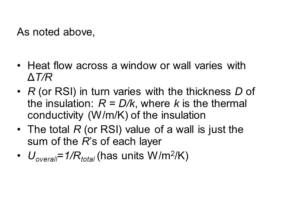 As noted above, Heat flow across a window or wall varies with ΔT/R.