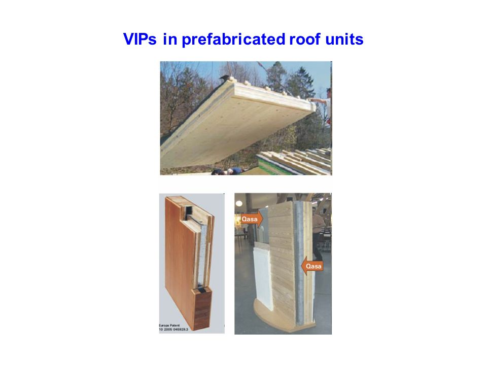 VIPs in prefabricated roof units