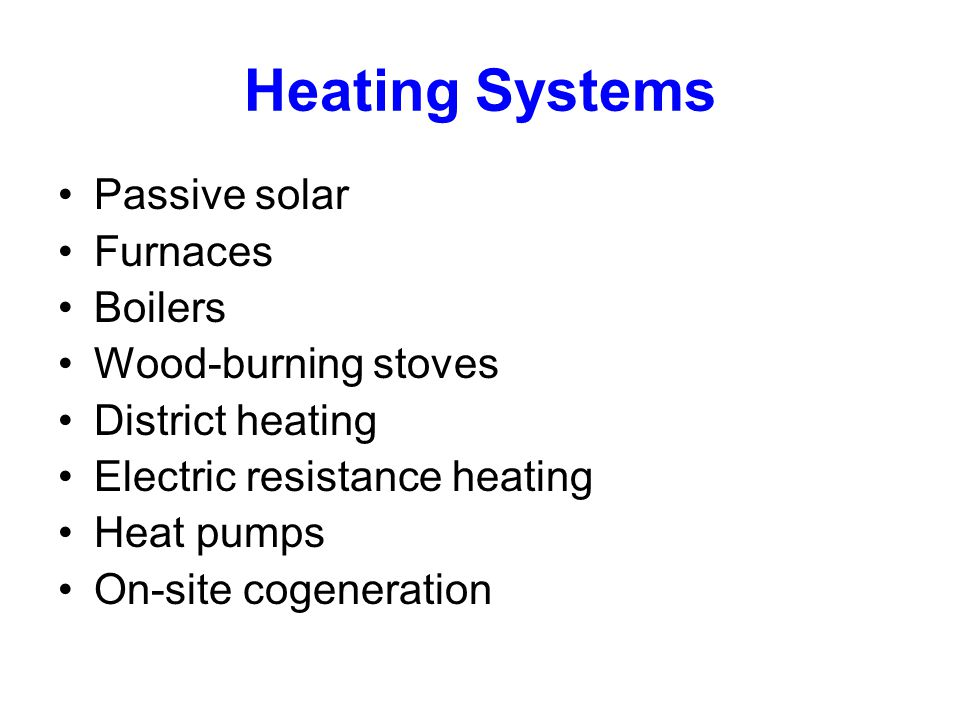 Heating Systems Passive solar Furnaces Boilers Wood-burning stoves