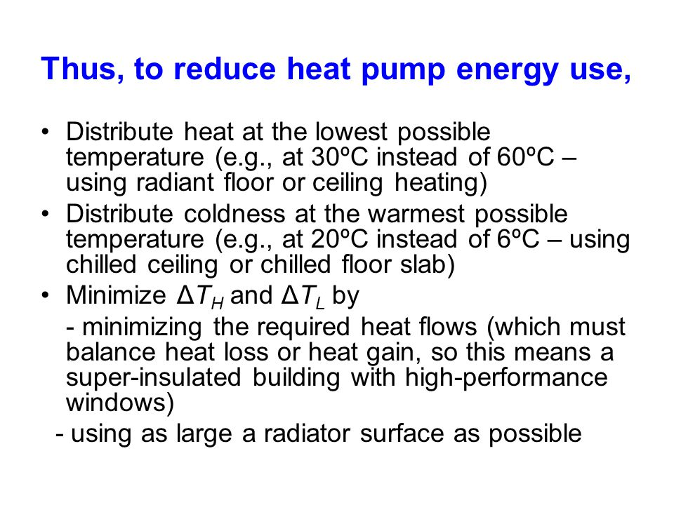 Thus, to reduce heat pump energy use,