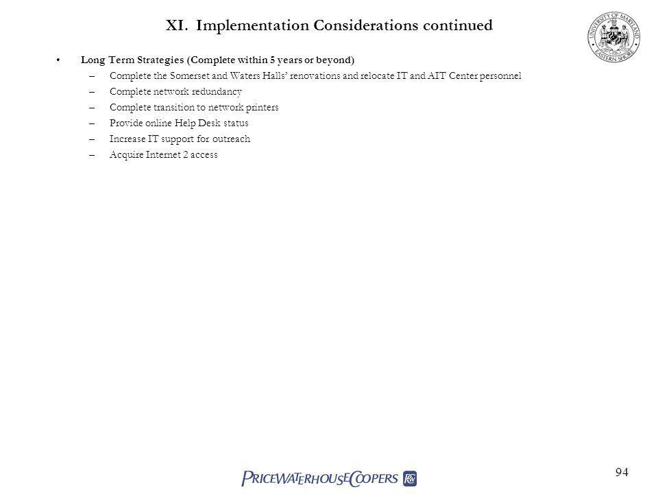 XI. Implementation Considerations continued