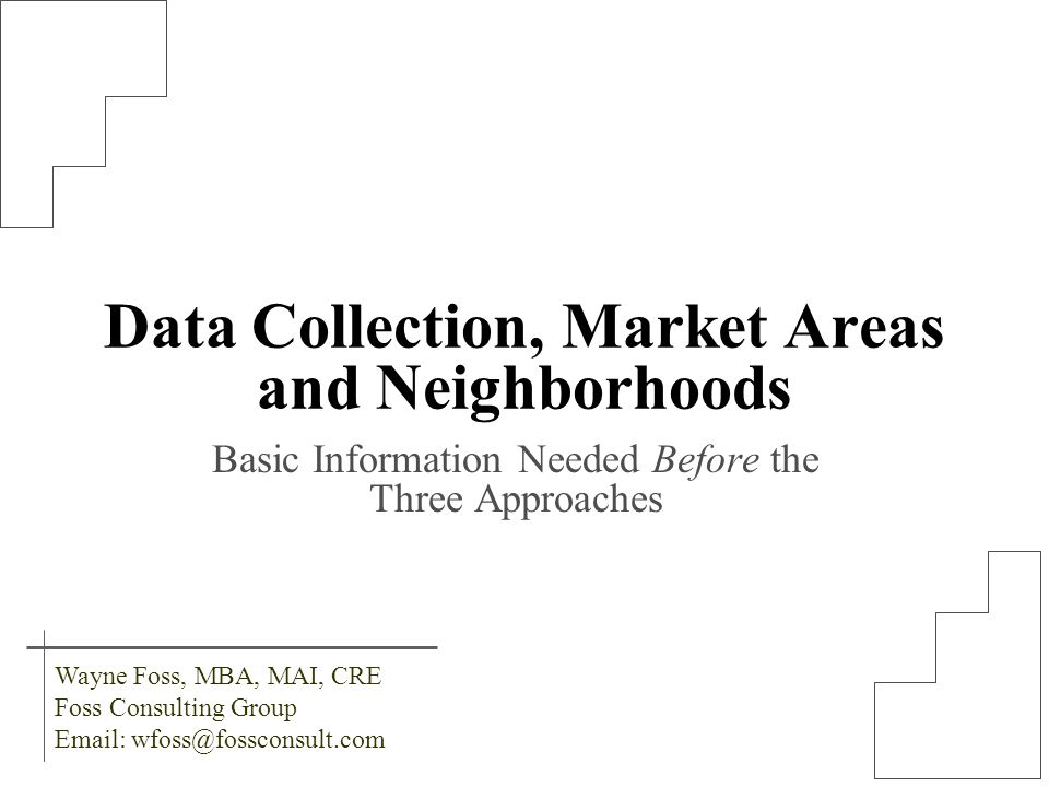 Data Collection, Market Areas and Neighborhoods