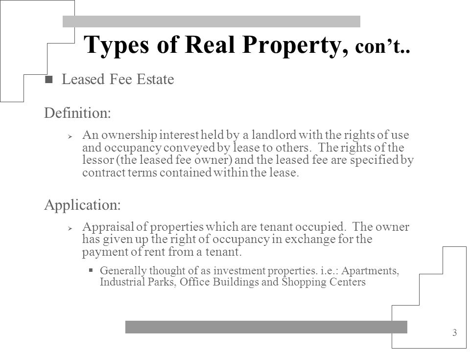 Types of Real Property, con't..