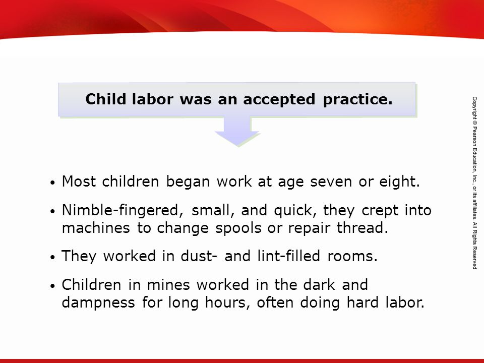 Child labor was an accepted practice.