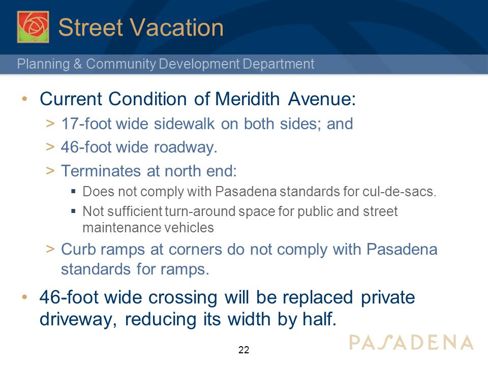 Street Vacation Current Condition of Meridith Avenue: