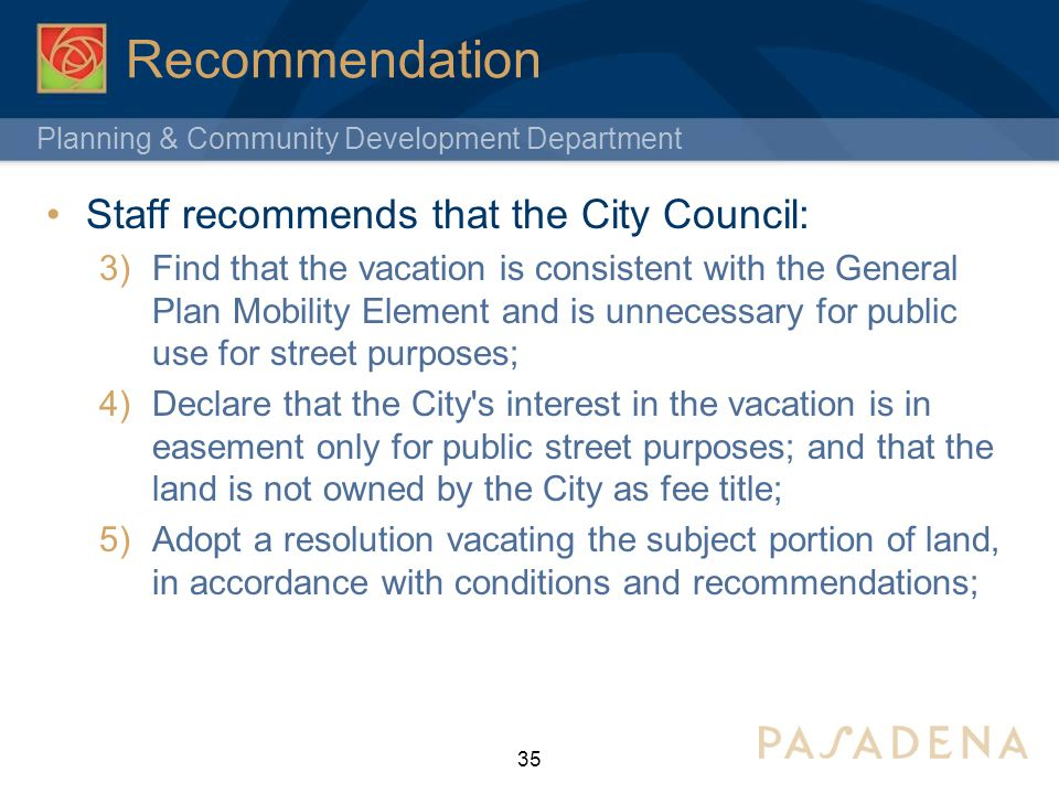 Recommendation Staff recommends that the City Council: