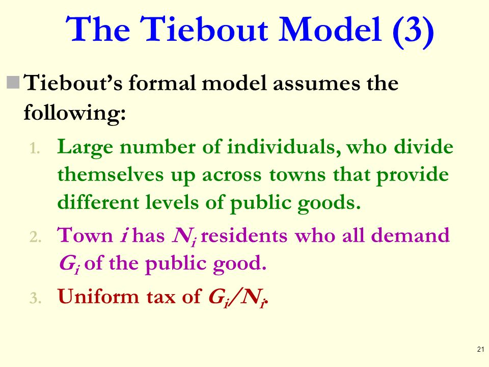The Tiebout Model (3) Tiebout's formal model assumes the following: