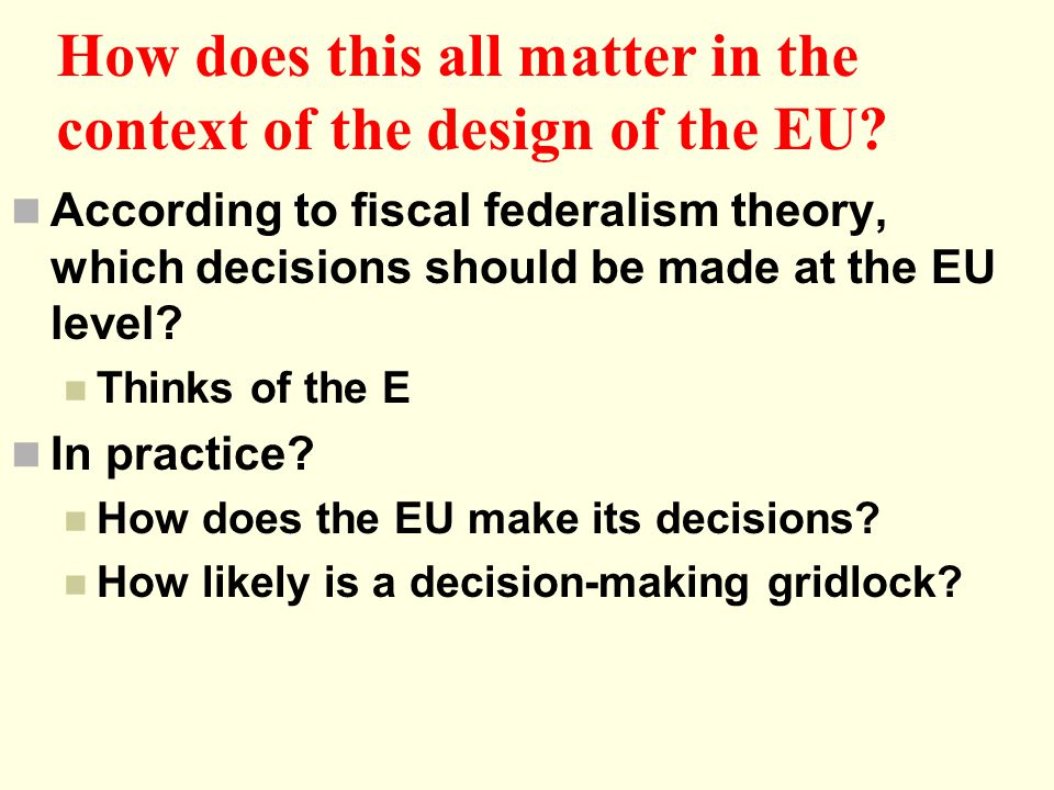 How does this all matter in the context of the design of the EU