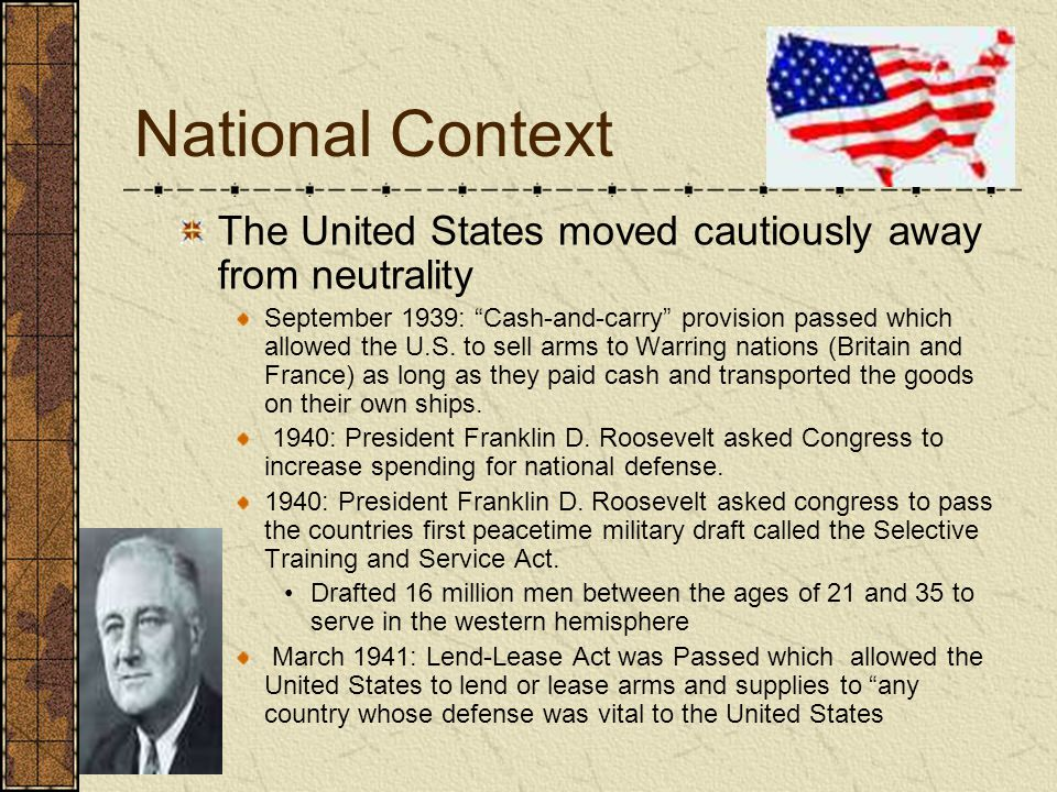 National Context The United States moved cautiously away from neutrality.