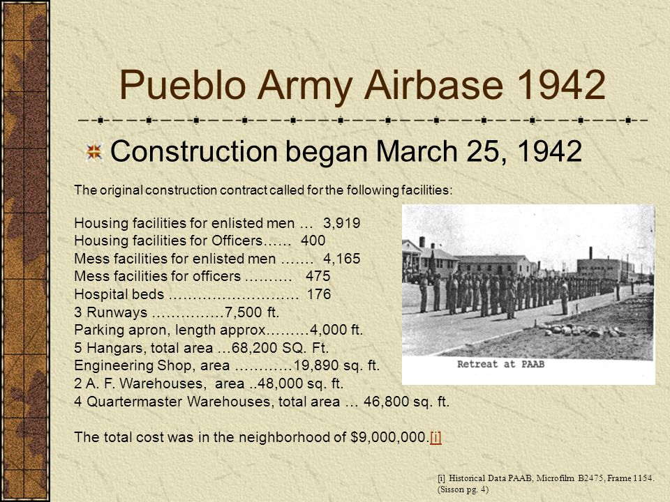 Pueblo Army Airbase 1942 Construction began March 25, 1942