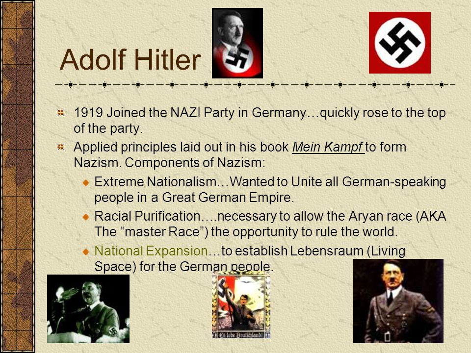 Adolf Hitler 1919 Joined the NAZI Party in Germany…quickly rose to the top of the party.